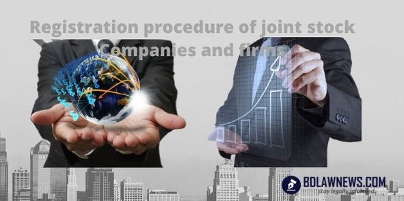 Registration procedure of joint stock Companies and firms